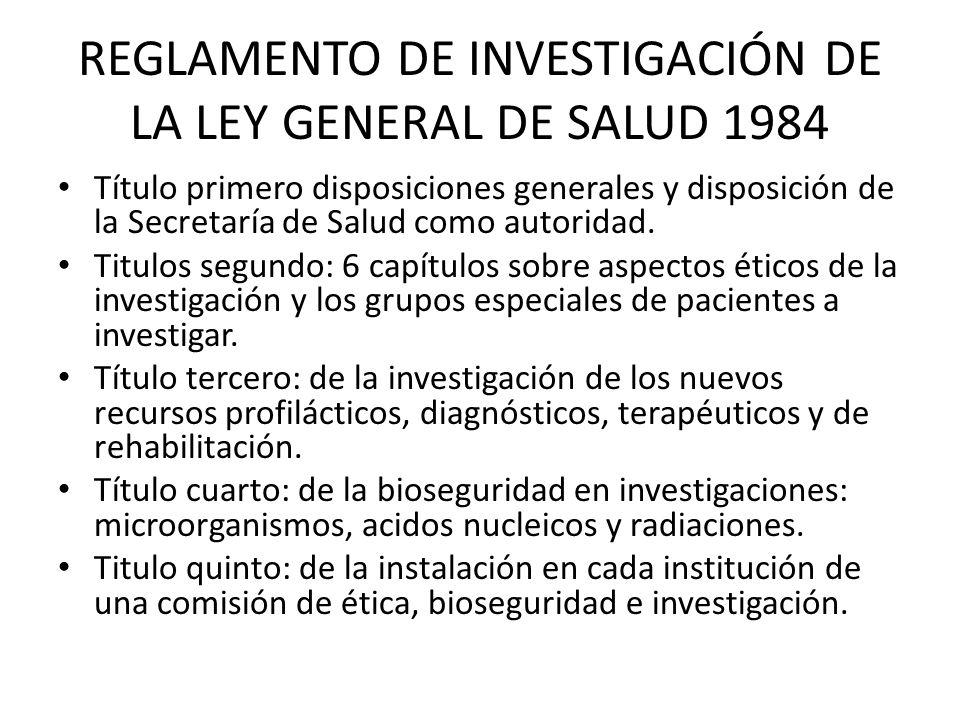 REGLAMENTO DE INVESTIGACIÓN DE LA LEY GENERAL DE SALUD 1984 Título primero disposiciones generales y disposición de la Secretaría de Salud como autori