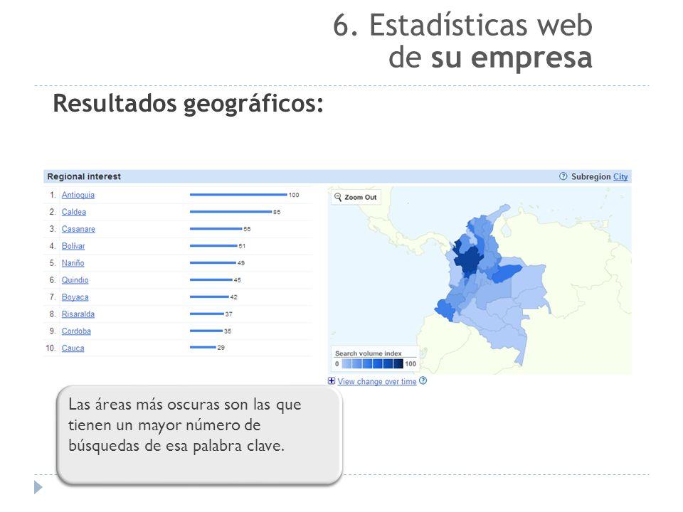 Resultados geográficos: Las áreas más oscuras son las que tienen un mayor número de búsquedas de esa palabra clave.