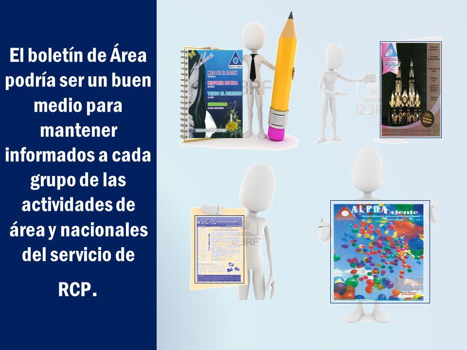 El boletín de Área podría ser un buen medio para mantener informados a cada grupo de las actividades de área y nacionales del servicio de RCP.