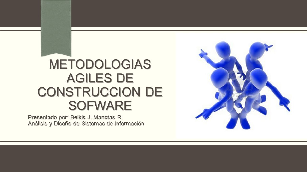 INTRODUCCION En febrero de 2001, tras una reunión celebrada en Utah -EEUU, nace el término ágil aplicado al desarrollo de software.