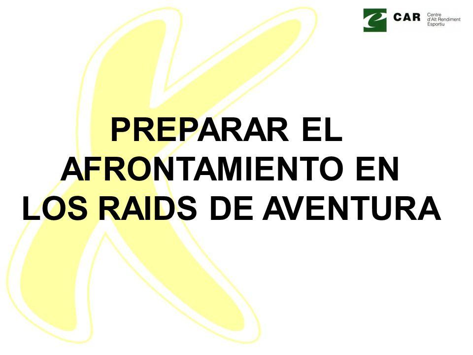PREPARAR EL AFRONTAMIENTO EN LOS RAIDS DE AVENTURA