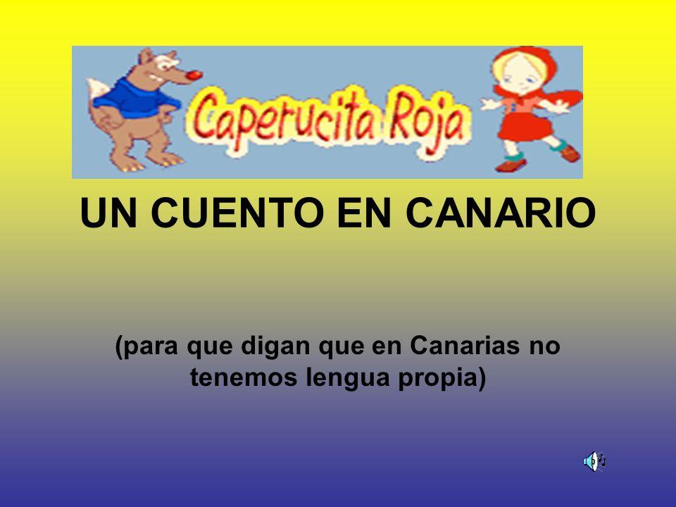UN CUENTO EN CANARIO (para que digan que en Canarias no tenemos lengua propia)