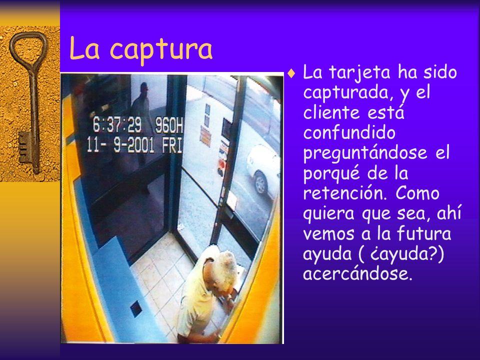 La captura La tarjeta ha sido capturada, y el cliente está confundido preguntándose el porqué de la retención.