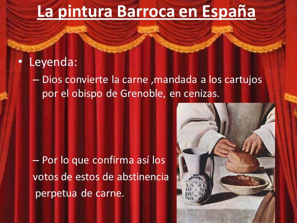 La pintura Barroca en España Simbología: – Cenizas: Simbolizaba la aceptación divina de la abstinencia.