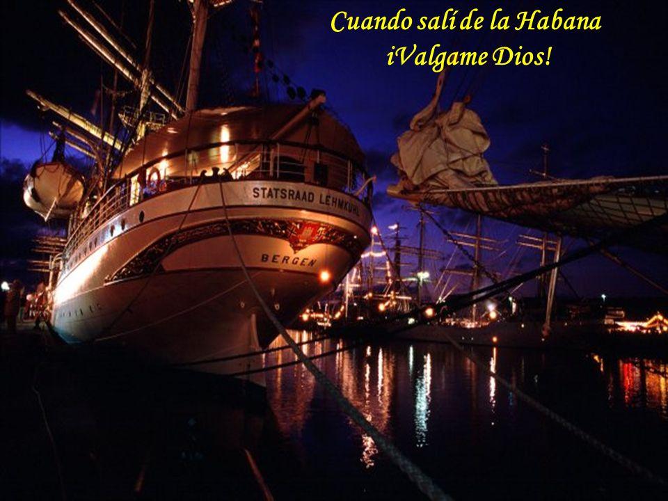 Cuando salí de la Habana iValgame Dios!