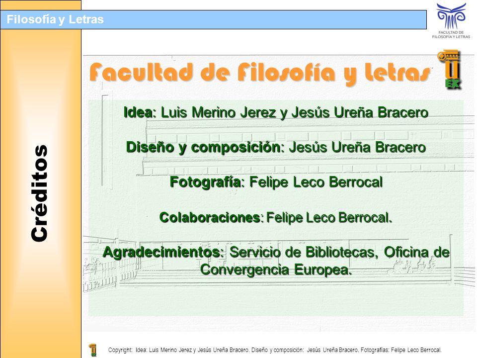 Filosofía y Letras Idea: Luis Merino Jerez y Jesús Ureña Bracero Diseño y composición: Jesús Ureña Bracero Fotografía: Felipe Leco Berrocal Colaboraci