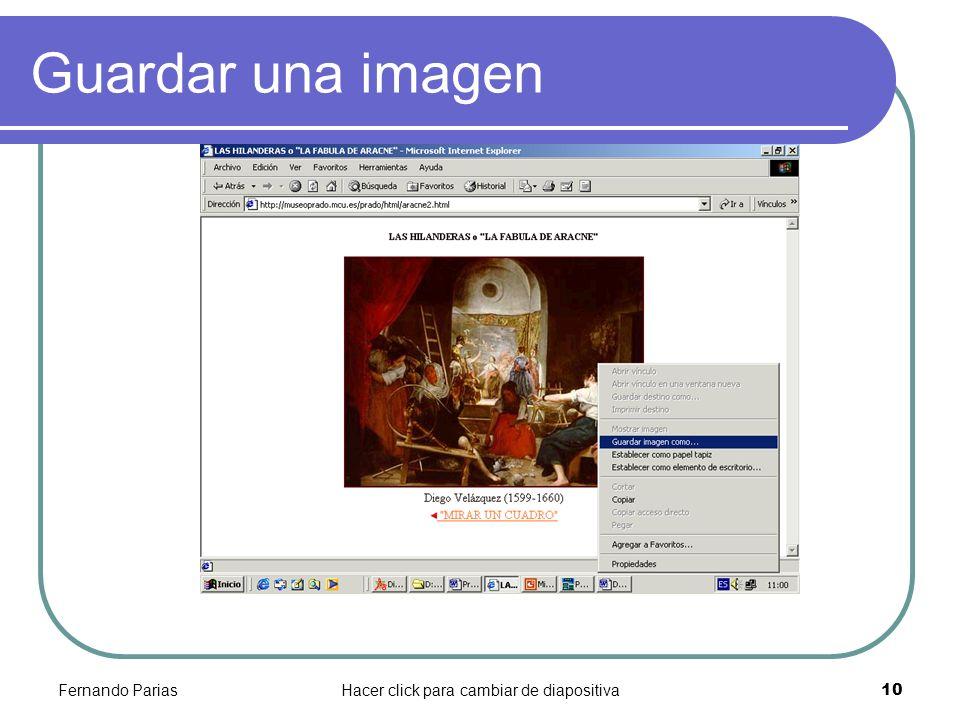 Fernando PariasHacer click para cambiar de diapositiva 10 Guardar una imagen
