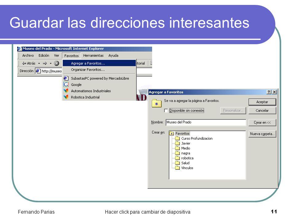 Fernando PariasHacer click para cambiar de diapositiva 11 Guardar las direcciones interesantes