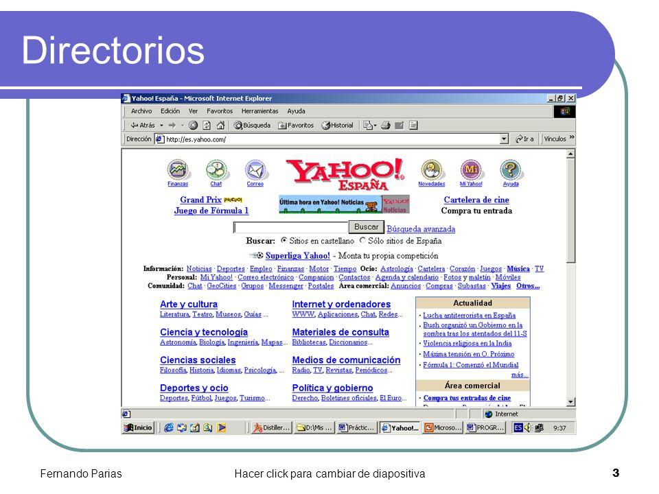 Fernando PariasHacer click para cambiar de diapositiva 3 Directorios
