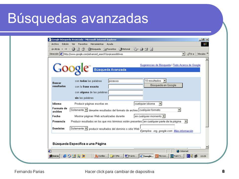 Fernando PariasHacer click para cambiar de diapositiva 8 Búsquedas avanzadas