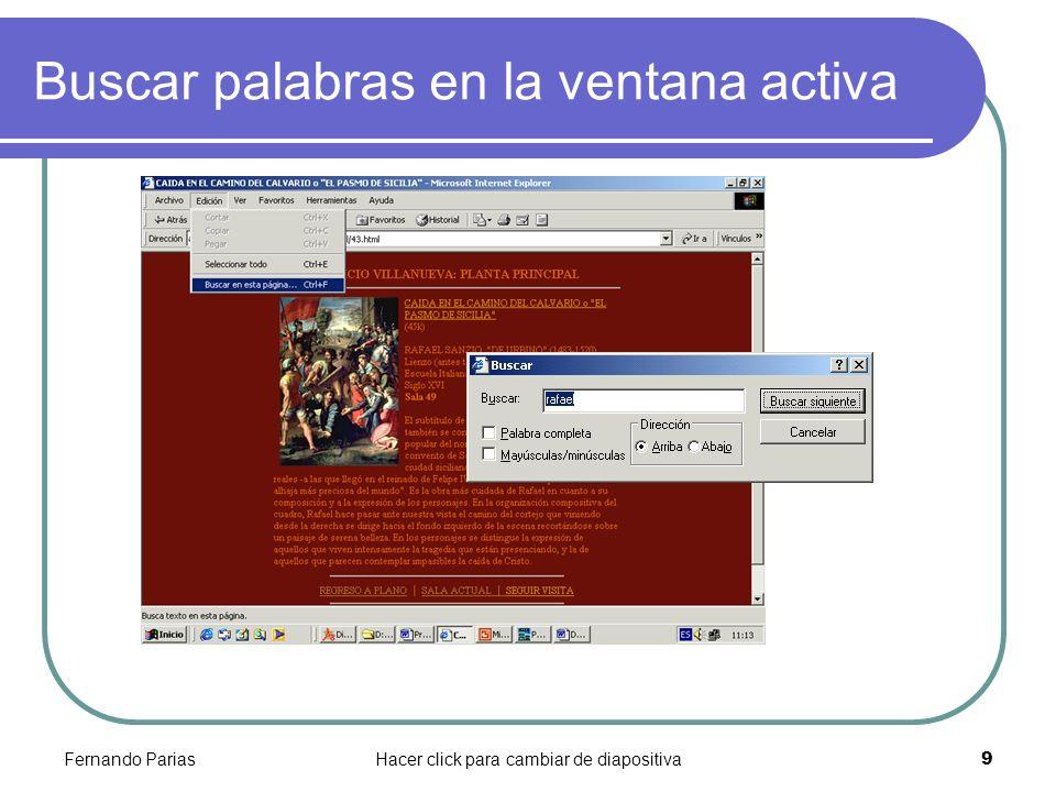 Fernando PariasHacer click para cambiar de diapositiva 9 Buscar palabras en la ventana activa