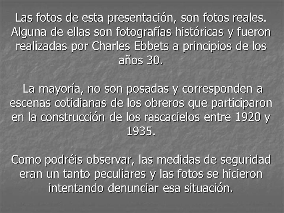 Las fotos de esta presentación, son fotos reales.