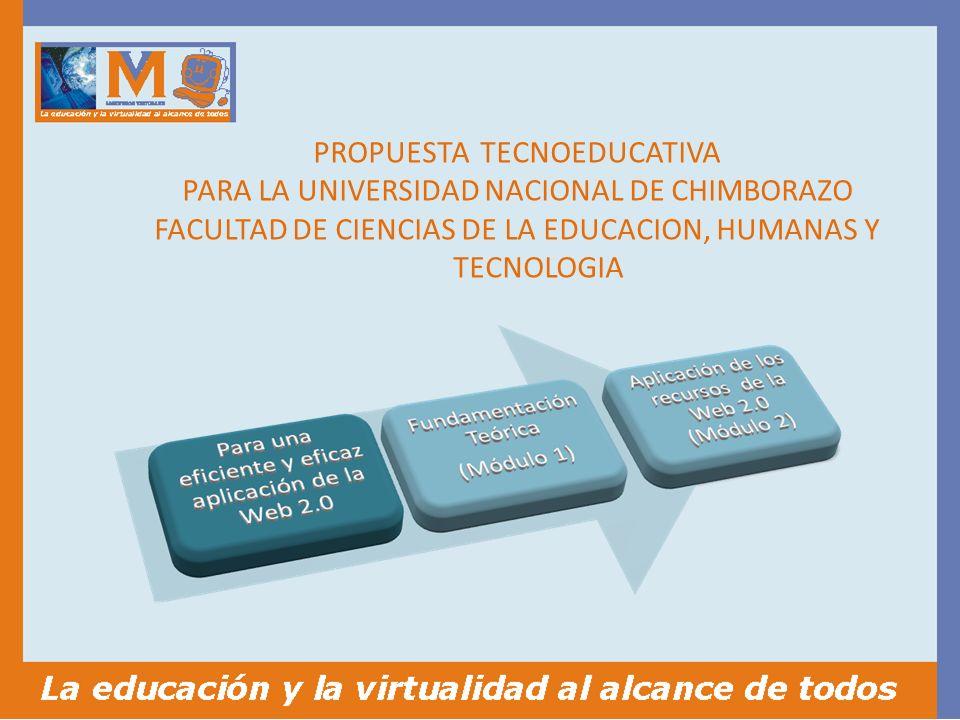 PROPUESTA TECNOEDUCATIVA PARA LA UNIVERSIDAD NACIONAL DE CHIMBORAZO FACULTAD DE CIENCIAS DE LA EDUCACION, HUMANAS Y TECNOLOGIA