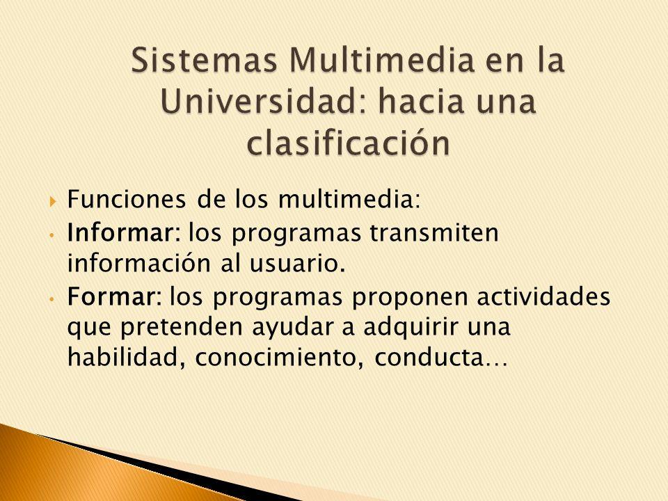 Funciones de los multimedia: Informar: los programas transmiten información al usuario.