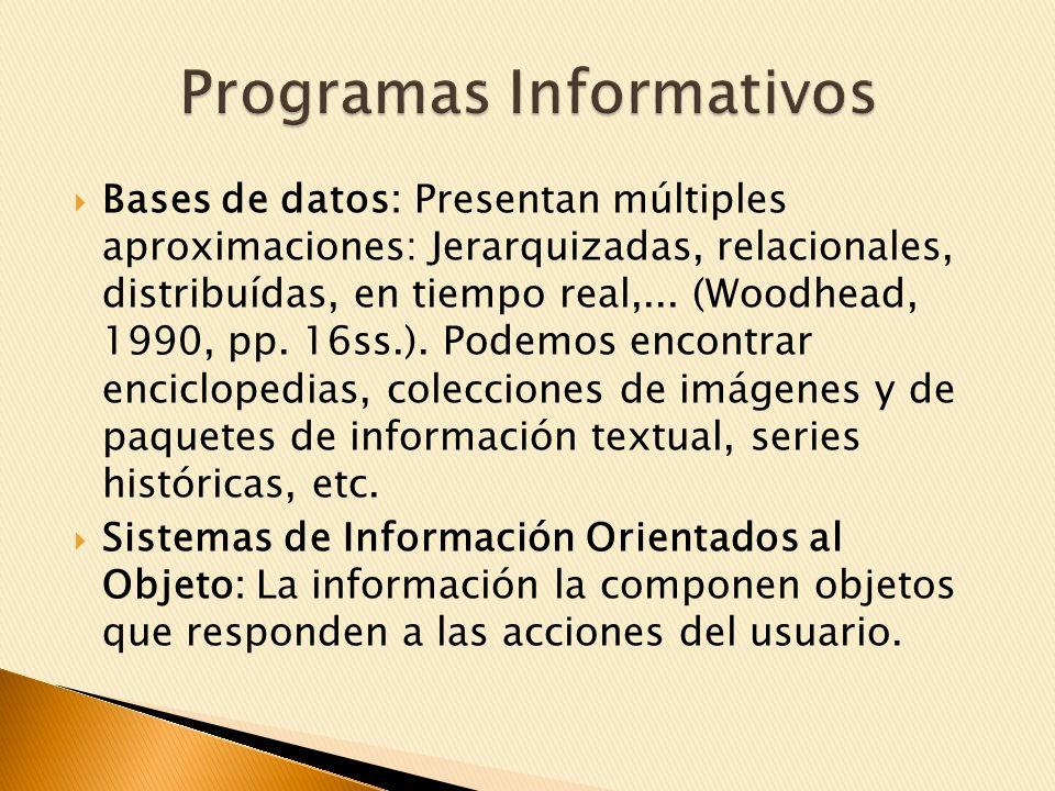 Bases de datos: Presentan múltiples aproximaciones: Jerarquizadas, relacionales, distribuídas, en tiempo real,...