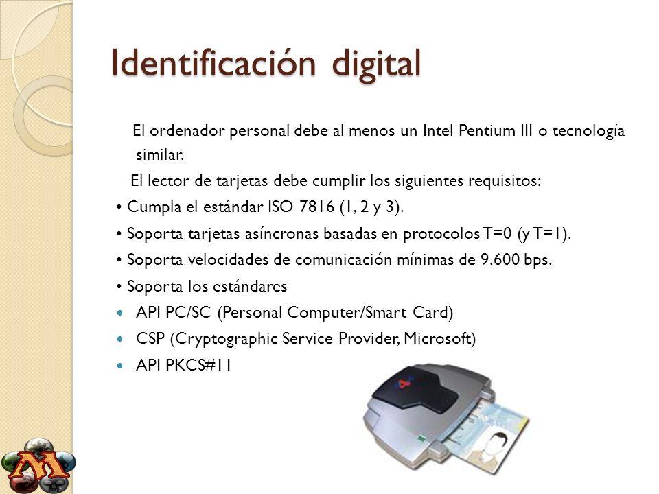 Identificación digital El ordenador personal debe al menos un Intel Pentium III o tecnología similar. El lector de tarjetas debe cumplir los siguiente