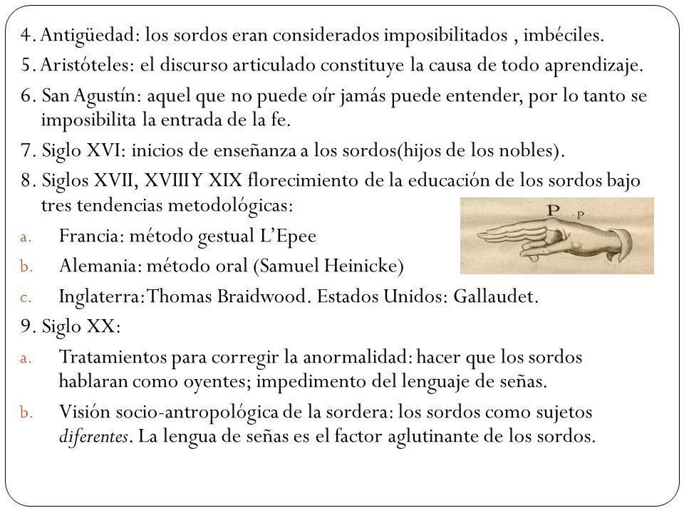 4.Antigüedad: los sordos eran considerados imposibilitados, imbéciles.