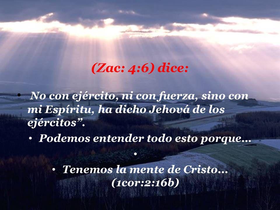 (Zac: 4:6) dice: No con ejército, ni con fuerza, sino con mi Espíritu, ha dicho Jehová de los ejércitos.