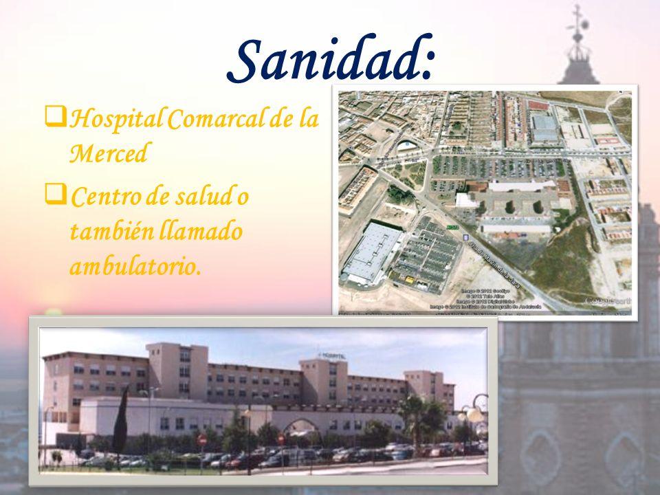 Sanidad: Hospital Comarcal de la Merced Centro de salud o también llamado ambulatorio.