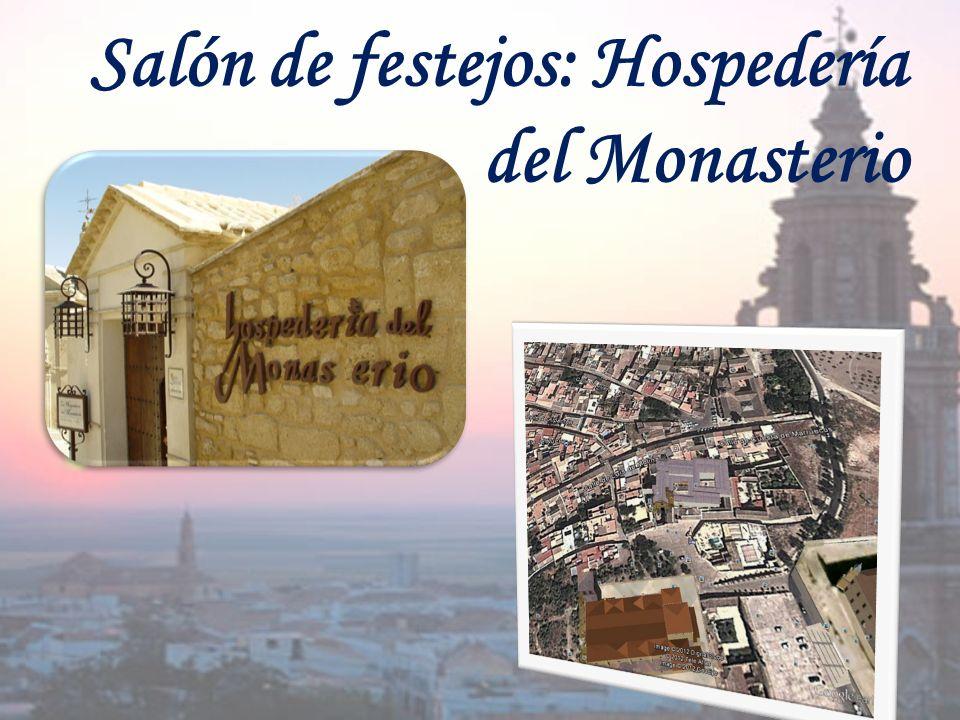 Salón de festejos: Hospedería del Monasterio