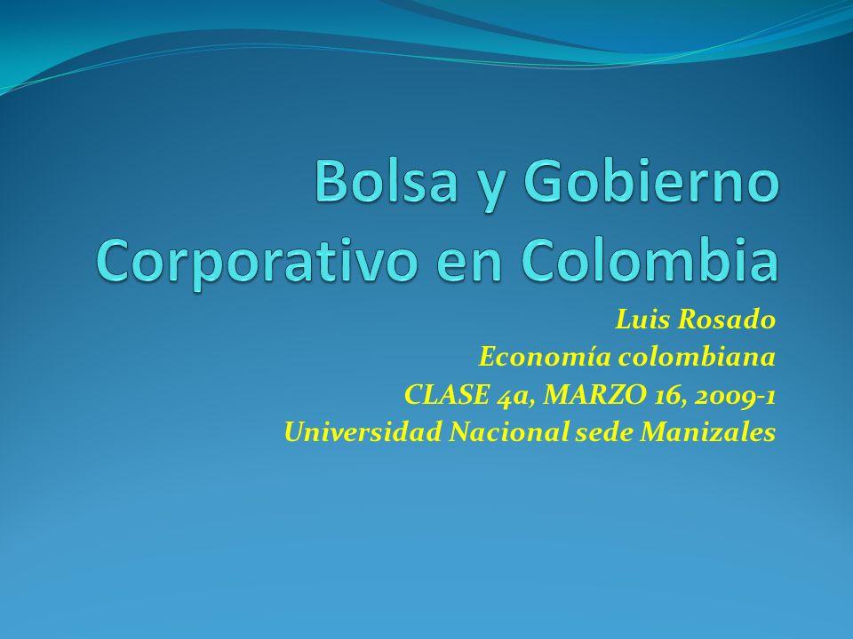 Luis Rosado Economía colombiana CLASE 4a, MARZO 16, 2009-1 Universidad Nacional sede Manizales