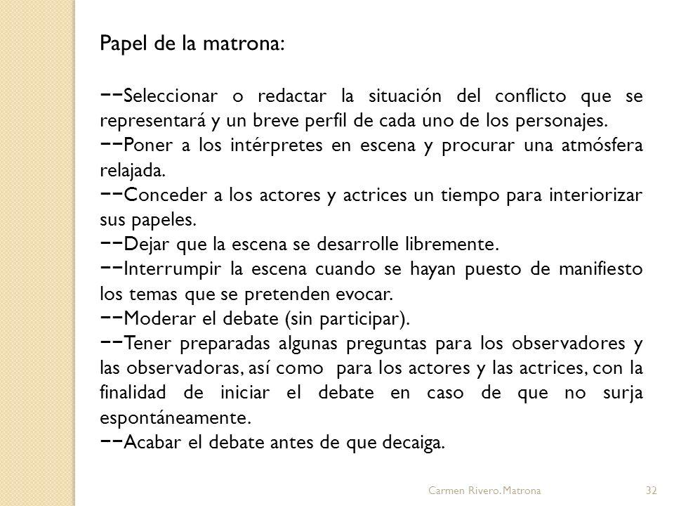 Carmen Rivero.Matrona33 5. OTRAS TÉCNICAS 5.1 VIDEO- REFLEXIÓN-DISCUSIÓN: Mucha información.