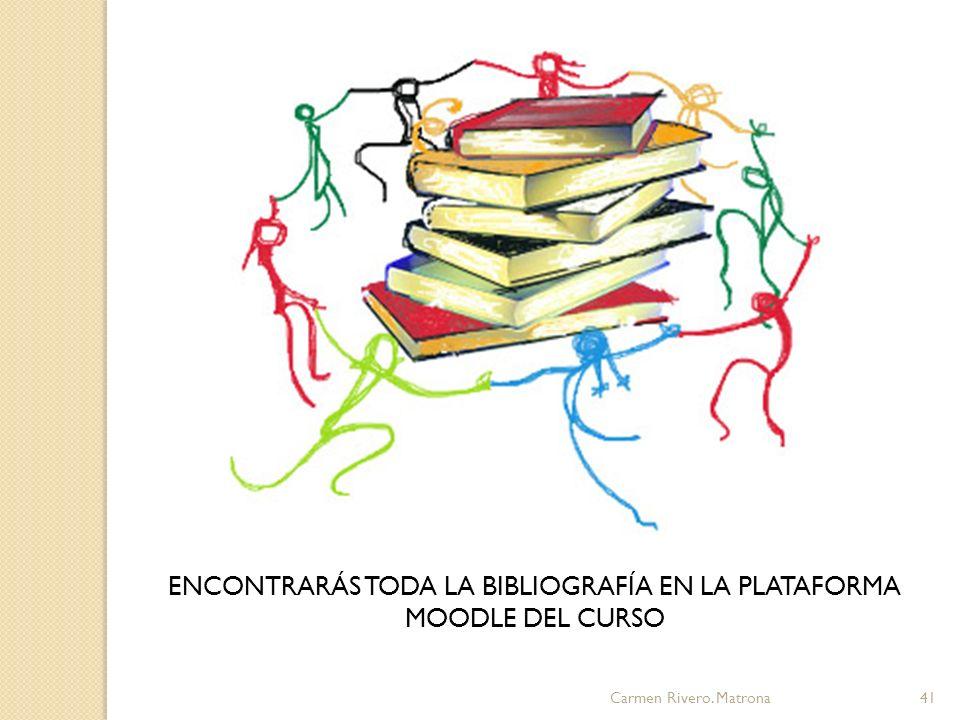 Carmen Rivero. Matrona41 ENCONTRARÁS TODA LA BIBLIOGRAFÍA EN LA PLATAFORMA MOODLE DEL CURSO