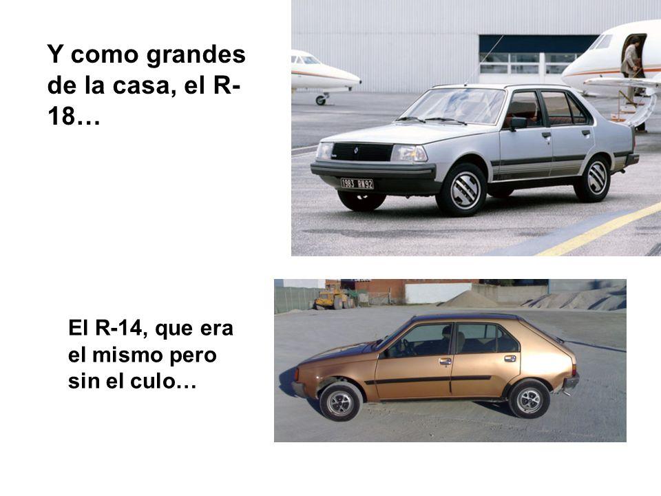 La cosa se modernizó y sacaron el R-9, y sobre todo, el R-11, deportivo él, y bastante molón, ¿no?