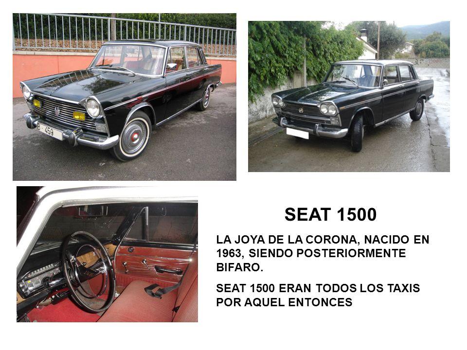 SEAT 1500 LA JOYA DE LA CORONA, NACIDO EN 1963, SIENDO POSTERIORMENTE BIFARO.