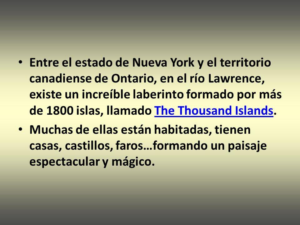 Las Mil Islas son una cadena de islotes que se hallan a ambos lados de la frontera EUA- Canadá, en el río San Lorenzo.