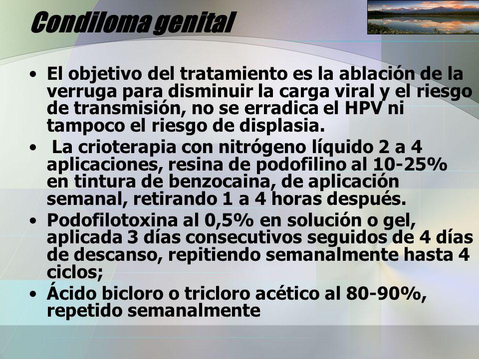 Condiloma genital El objetivo del tratamiento es la ablación de la verruga para disminuir la carga viral y el riesgo de transmisión, no se erradica el