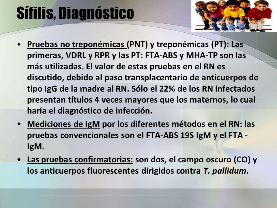 Sífilis, Diagnóstico Pruebas no treponémicas (PNT) y treponémicas (PT): Las primeras, VDRL y RPR y las PT: FTA-ABS y MHA-TP son las más utilizadas. El