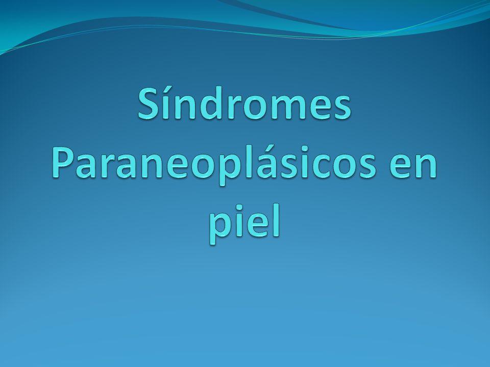 Los síndromes paraneoplásicos son manifestaciones a distancia de un tumor que no se deben a invasión ni a metástasis tumorales.