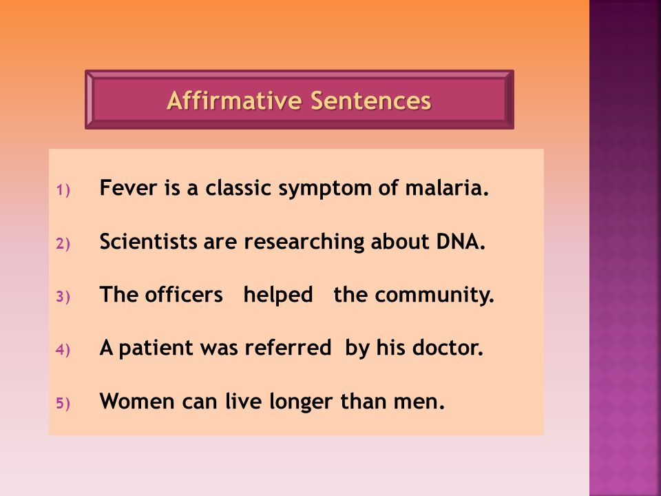 1) Fever is a classic symptom of malaria.2) Scientists are researching about DNA.