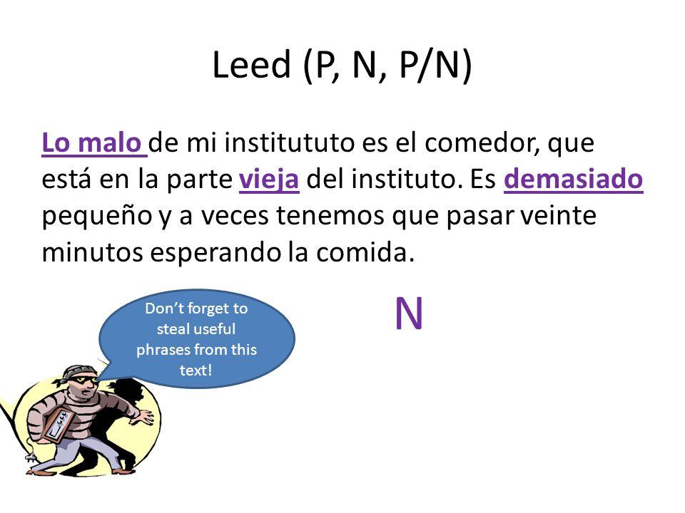 Leed (P, N, P/N) Lo malo de mi institututo es el comedor, que está en la parte vieja del instituto.