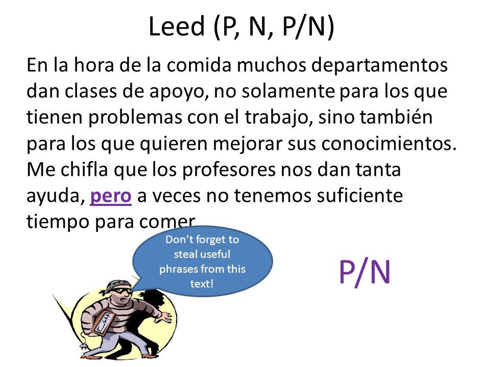Leed (P, N, P/N) En la hora de la comida muchos departamentos dan clases de apoyo, no solamente para los que tienen problemas con el trabajo, sino también para los que quieren mejorar sus conocimientos.
