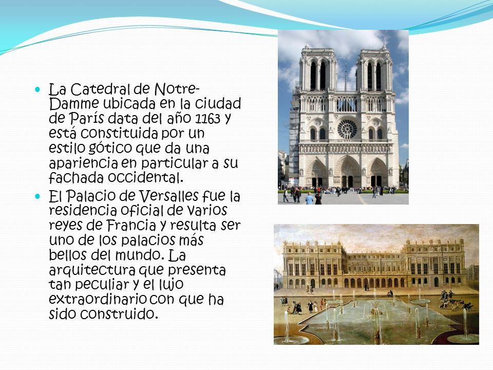 La Catedral de Notre- Damme ubicada en la ciudad de París data del año 1163 y está constituida por un estilo gótico que da una apariencia en particula