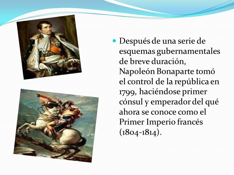 Después de una serie de esquemas gubernamentales de breve duración, Napoleón Bonaparte tomó el control de la república en 1799, haciéndose primer cóns