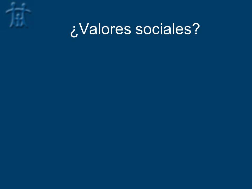 ¿Valores sociales?