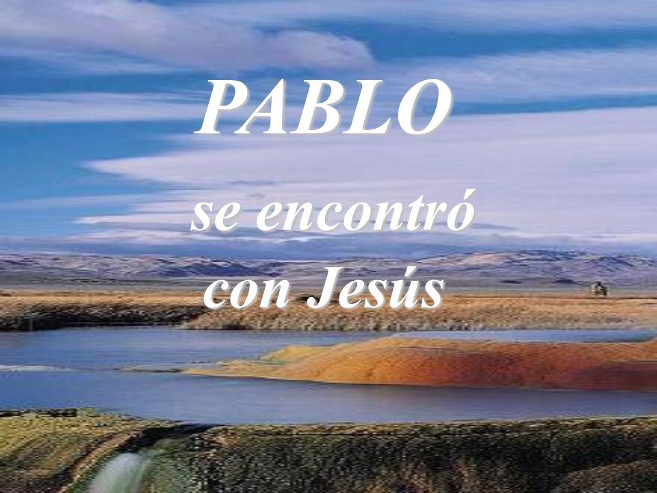 PABLO se encontró se encontró con Jesús