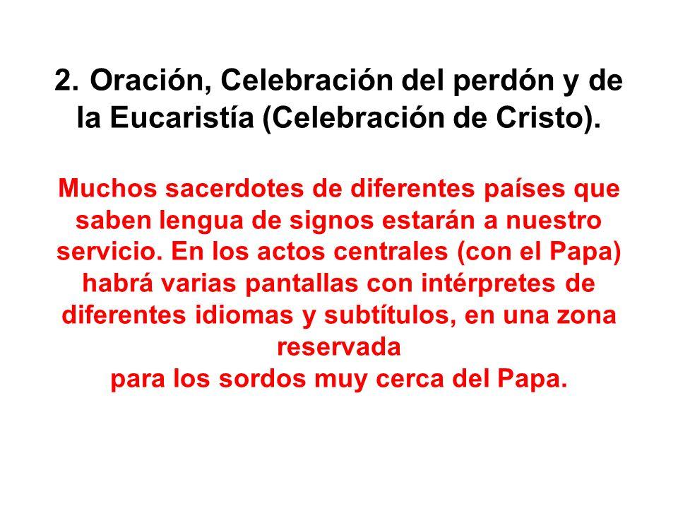 2. Oración, Celebración del perdón y de la Eucaristía (Celebración de Cristo).
