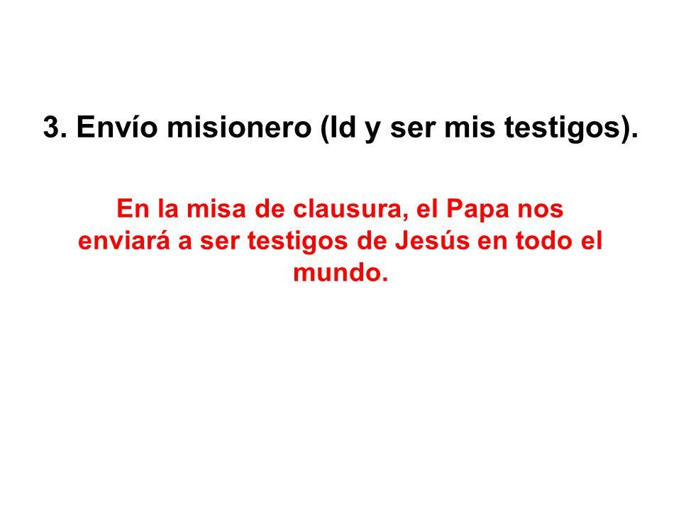 3. Envío misionero (Id y ser mis testigos).