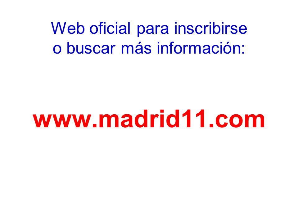 Web oficial para inscribirse o buscar más información: www.madrid11.com