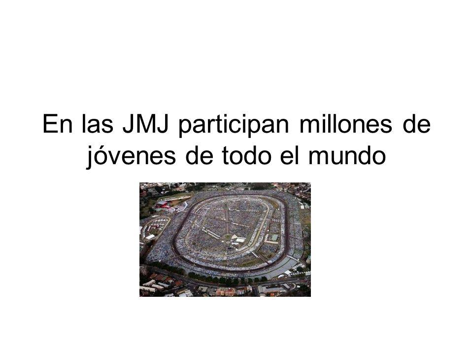 En las JMJ participan millones de jóvenes de todo el mundo