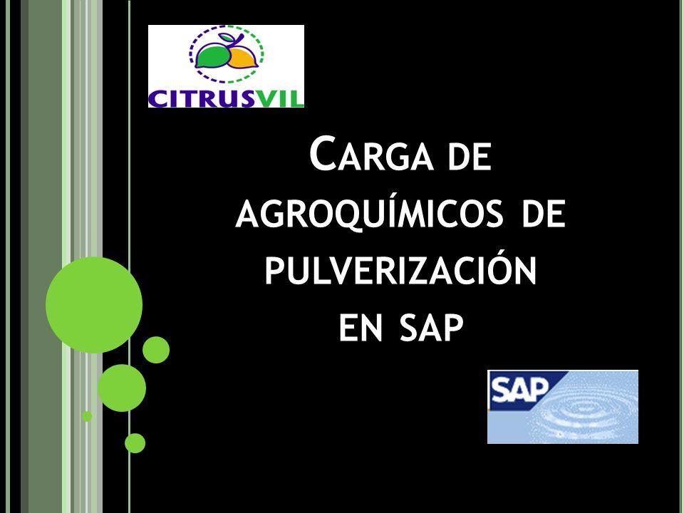 C ARGA DE AGROQUÍMICOS DE PULVERIZACIÓN EN SAP
