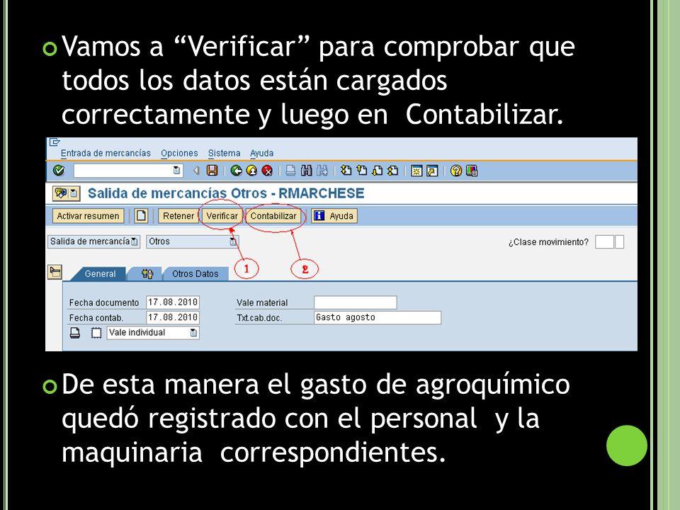 Vamos a Verificar para comprobar que todos los datos están cargados correctamente y luego en Contabilizar.