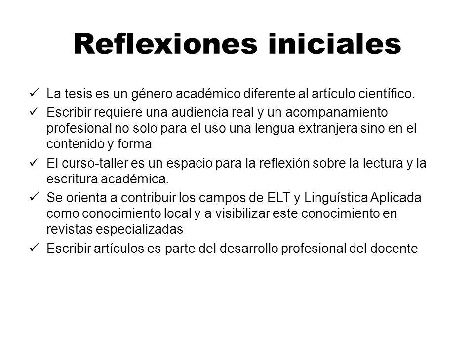 Reflexiones iniciales La tesis es un género académico diferente al artículo científico.