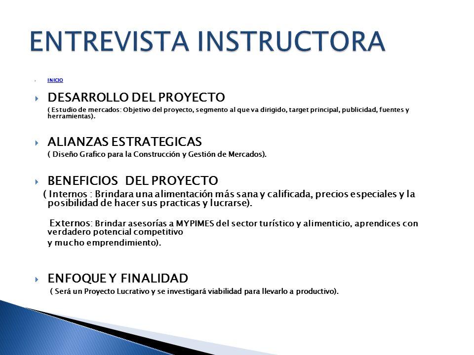 INICIO DESARROLLO DEL PROYECTO ( Estudio de mercados: Objetivo del proyecto, segmento al que va dirigido, target principal, publicidad, fuentes y herr
