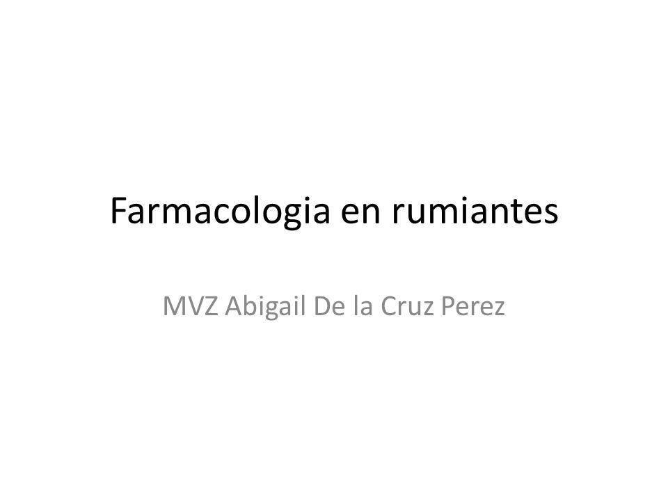 Farmacologia en rumiantes MVZ Abigail De la Cruz Perez