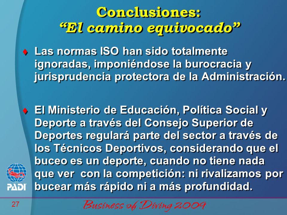 27 Conclusiones: El camino equivocado t Las normas ISO han sido totalmente ignoradas, imponiéndose la burocracia y jurisprudencia protectora de la Adm